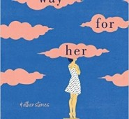 The cover of Make Way for Her and Other Stories featuring pink clouds on a blue background and a lady in a black and white polka-dotted dress upt on a stepladder with her head in one of the clouds.